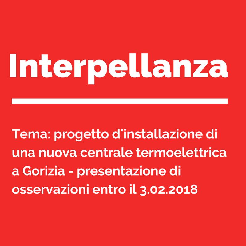 Interpellanza urgente in relazione al progetto d'installazione di nuova centrale termoelettrica a Gorizia